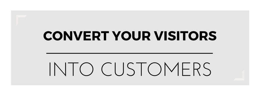 Convert Your Visitors Into Customers2
